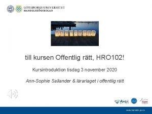 till kursen Offentlig rtt HRO 102 Kursintroduktion tisdag