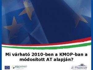 Mi vrhat 2010 ben a KMOPban a mdostott