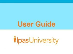 User Guide Ipas U Learning Platform Guide This