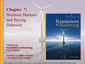 Chapter 7 Business Markets and Buying Behavior PrideFerrell