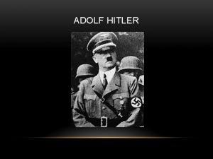 ADOLF HITLER UVOD Odloil sem se za predstavitev