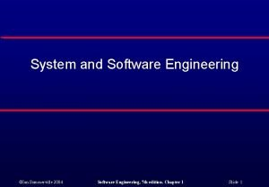 System and Software Engineering Ian Sommerville 2004 Software
