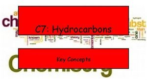 C 7 Hydrocarbons Key Concepts Hydrocarbons in crude