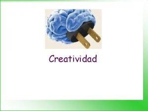Creatividad qu es la creatividad Creatividad Facultad de