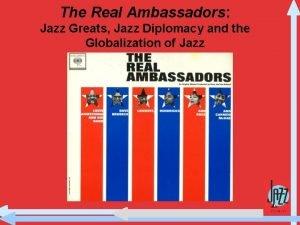 The Real Ambassadors Jazz Greats Jazz Diplomacy and