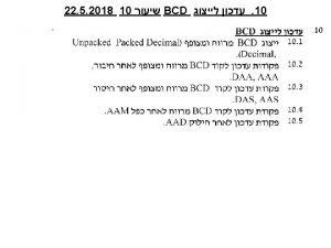 Packed Decimal Unpacked Decimal BCD 10 1 AAA