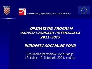 Ministarstvo gospodarstva rada i poduzetnitva OPERATIVNI PROGRAM RAZVOJ
