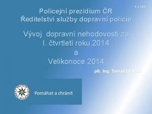 Policejn prezidium R editelstv sluby dopravn policie 4