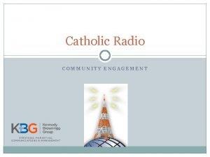 Catholic Radio COMMUNITY ENGAGEMENT Community Engagement Concept of