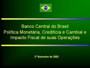Banco Central do Brasil Poltica Monetria Creditcia e