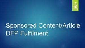 Video Native Advertising Sponsored ContentArticle DFP Fulfilment Sponsored