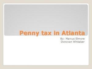 Penny tax in Atlanta By Marcus Elmore Donovan