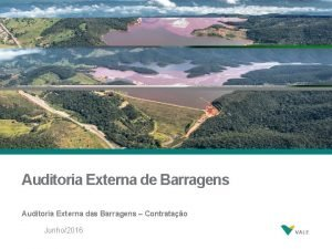 Auditoria Externa de Barragens Auditoria Externa das Barragens