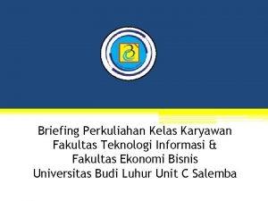 Briefing Perkuliahan Kelas Karyawan Fakultas Teknologi Informasi Fakultas