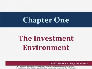 Chapter One The Investment Environment INVESTMENTS BODIE KANE