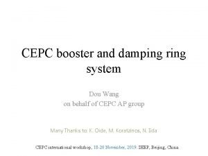 CEPC booster and damping ring system Dou Wang