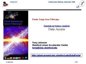 Fermi LAT Fermi Gammaray Space Telescope Collaboration Meeting