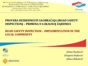 PROVERA BEZBEDNOSTI SAOBRAAJA ROAD SAFETY INSPECTION PRIMENA U