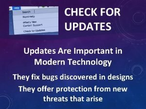CHECK FOR UPDATES Updates Are Important in Modern