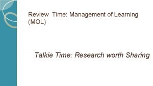 Review Time Management of Learning MOL Talkie Time