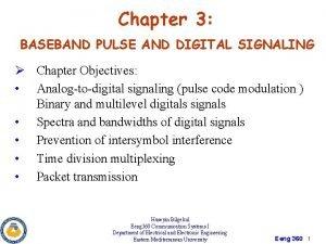 Chapter 3 BASEBAND PULSE AND DIGITAL SIGNALING Chapter