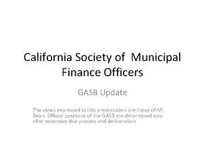 California Society of Municipal Finance Officers GASB Update