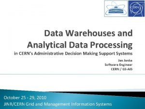 Data Warehouses and Analytical Data Processing in CERNs