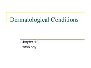 Dermatological Conditions Chapter 12 Pathology Trauma to the