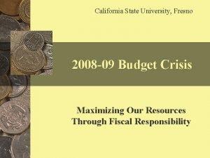 California State University Fresno 2008 09 Budget Crisis