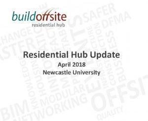residential hub Residential Hub Update April 2018 Newcastle