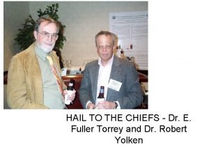 HAIL TO THE CHIEFS Dr E Fuller Torrey