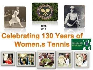 18842014 Wimbledon 1884 Womens Tennis is Born Back