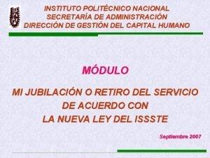 INSTITUTO POLITCNICO NACIONAL SECRETARA DE ADMINISTRACIN DIRECCIN DE