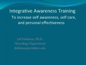 Integrative Awareness Training To increase self awareness self