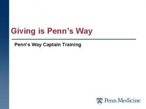 Giving is Penns Way Captain Training Agenda w