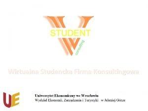 Wirtualna Studencka Firma Konsultingowa Firma powstaa jako jeden