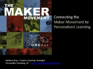 Connecting the Maker Movement to Personalized Learning Barbara