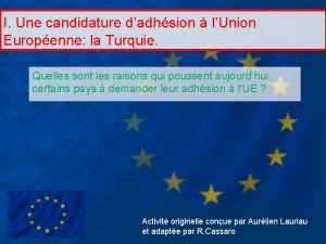I Une candidature dadhsion lUnion Europenne la Turquie