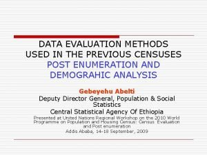 DATA EVALUATION METHODS USED IN THE PREVIOUS CENSUSES