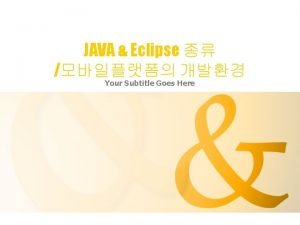 JAVA Eclipse Your Subtitle Goes Here JAVA JAVA