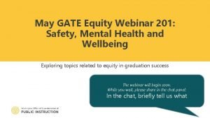 May GATE Equity Webinar 201 Safety Mental Health
