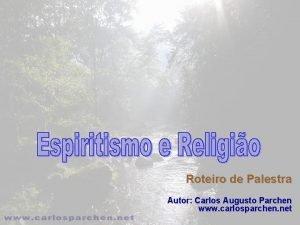 Roteiro de Palestra Autor Carlos Augusto Parchen www