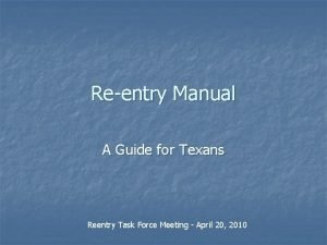 Reentry Manual A Guide for Texans Reentry Task
