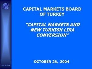 CAPITAL MARKETS BOARD OF TURKEY CAPITAL MARKETS AND
