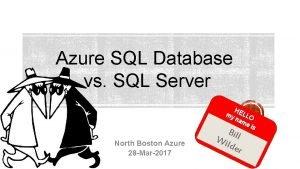 Azure SQL Database vs SQL Server H my
