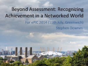 Beyond Assessment Recognizing Achievement in a Networked World