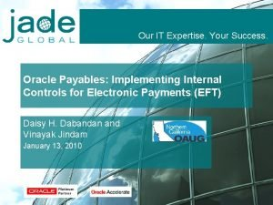 Our IT Expertise Your Success Oracle Payables Implementing