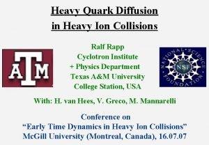 Heavy Quark Diffusion in Heavy Ion Collisions Ralf