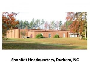 Shop Bot Headquarters Durham NC Shop Bots reason