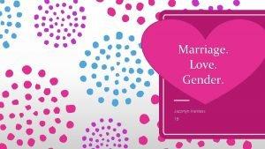 Marriage Love Gender Jazzmyn Harkless 1 B Love
